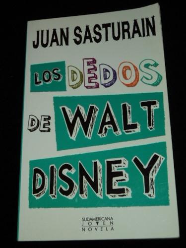 los dedos de walt disney - juan sasturain - ed sudamericana