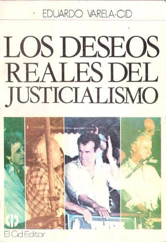 los deseos reales del justicialismo, varela-cid