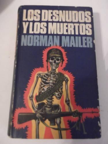 los desnudos y los muertos norman mailer tapa dura