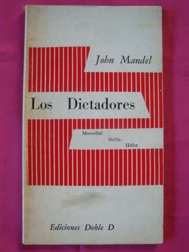 los dictadores - john mandel - mussolini stalin hitler