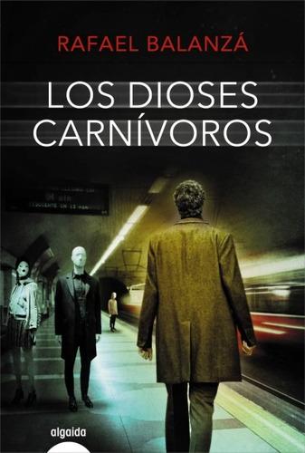 los dioses carnívoros(libro novela y narrativa)