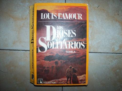 los dioses solitarios por louis l'amour