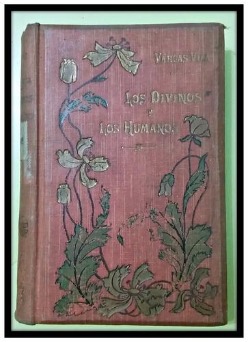 los divinos y los humanos.  j.m. vargas vila 1908
