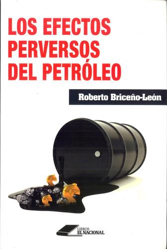 los efectos perversos del petróleo / roberto briceño-león