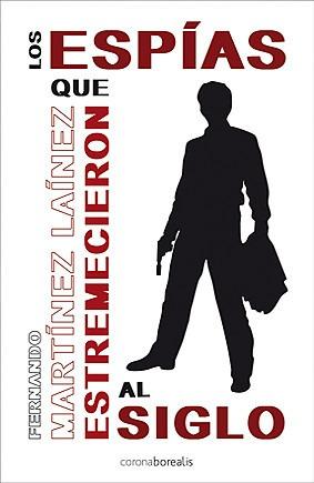 los espías que estremecieron al mundo(libro otras literatura