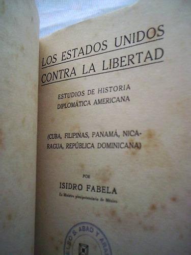 los estados unidos contra la libertad  isidro fabela