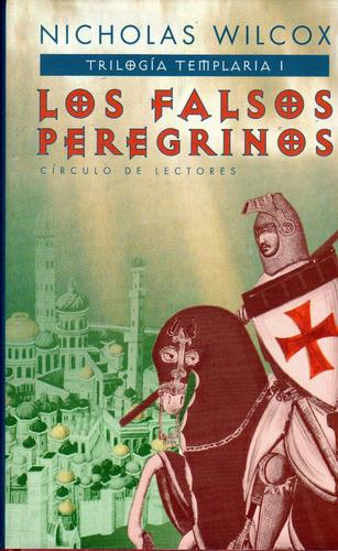 los falsos peregrinos - nicholas wilcox