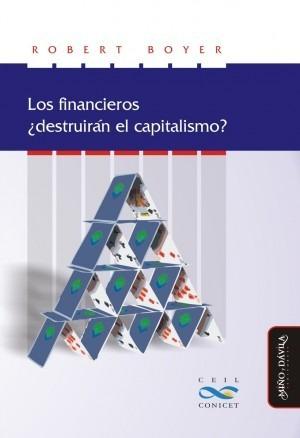 los financieros ¿destruirán el capitalismo?