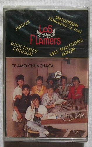 los flamers. te amo chunchaca. kct sellado rca 1990