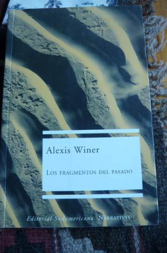 los fragmentos del pasado  alexis  winer