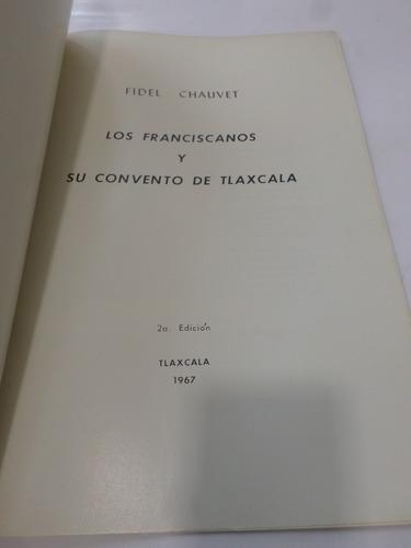 los franciscanos y su convento de tlaxcala fidel chauvet