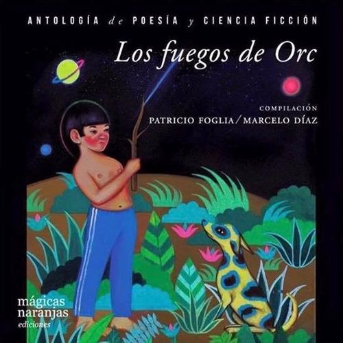 los fuegos de orc / antología de poesía de ciencia ficción