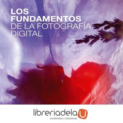 los fundamentos de la fotografía digital