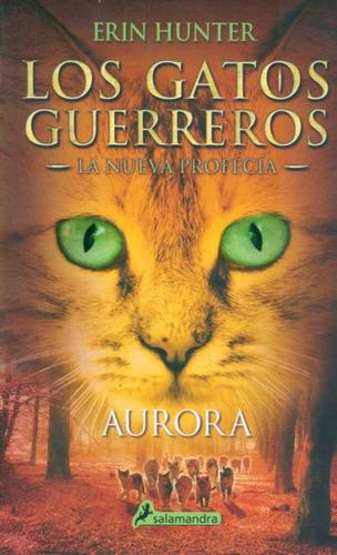 los gatos guerreros. aurora. erin hunter (c.f)