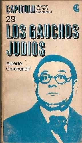 los gauchos judíos alberto gerchunoff completo ceal envíos