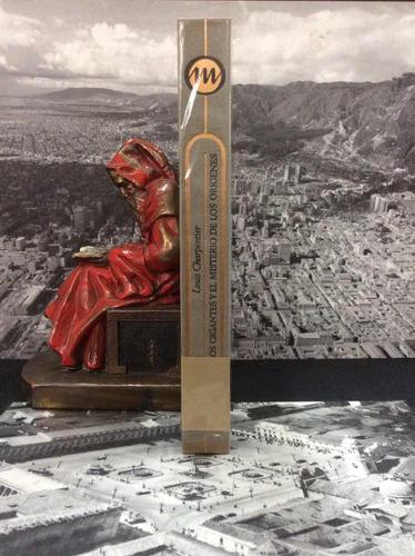 los gigantes y el misterio de los orígenes - louis charpenti