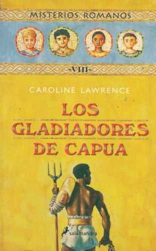 los gladiadores de capua - caroline lawrence