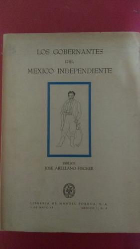 los gobernantes del mexico independiente