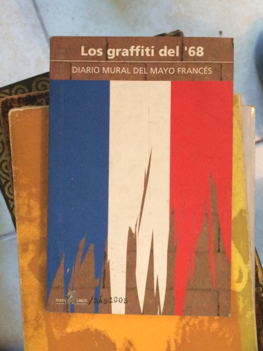 Los Graffiti Del 68 Diario Mural Del Mayo Frances P 800