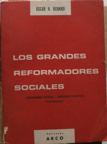los grandes reformadores sociales / oscar h. berardi
