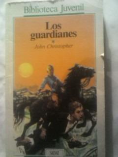los guardianes, autor: john christopher, alfaguara