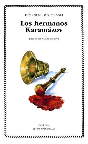 los hermanos karamazov, fiodor dostoievski, ed. cátedra
