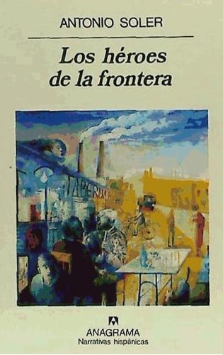los héroes de la frontera(libro novela y narrativa)