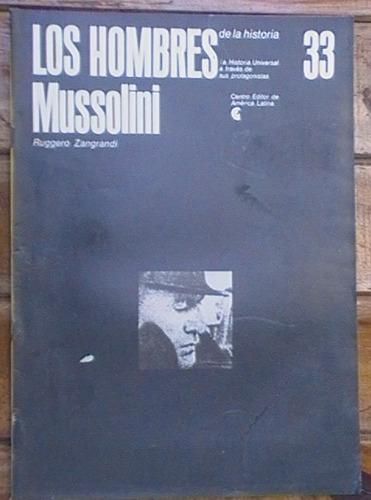 los hombres de la historia nº 33. mussolini