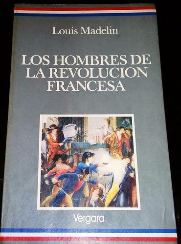 los hombres de la revolución francesa. louis madelin