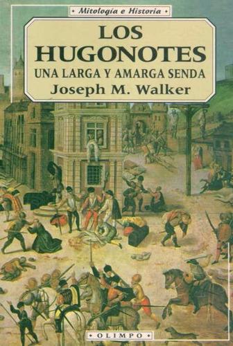 los hugonotes - mitologia e historia - walker, josep