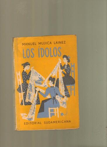 los ídolos manuel mujica láinez sudamericana primera edición
