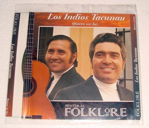 los indios tacunau quiero ser luz cd excelente