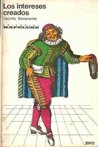 los intereses creados - jacinto benavente (359)
