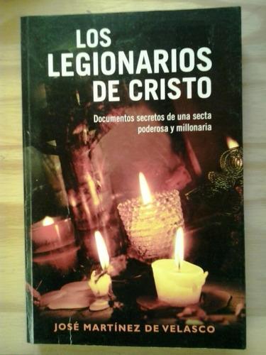 los legionarios de cristo josé martín de velasco ediciones b