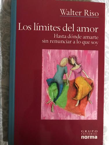 los límites del amor. walter riso
