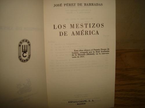 los mestizos de américa - josé pérez de barradas