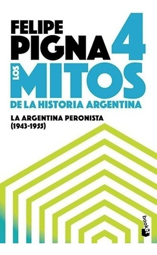 los mitos del a historia argentina 4 - felipe isidro pigna