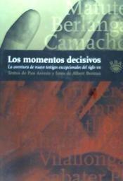 los momentos decisivos(libro biografías)