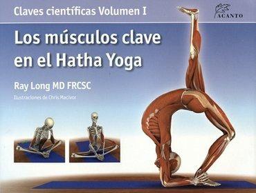 los músculos claves en el hatha yoga, vol 1 - ray long