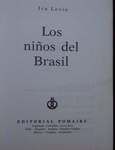 los niños d brasil ira levin destino d la raza aria en juego