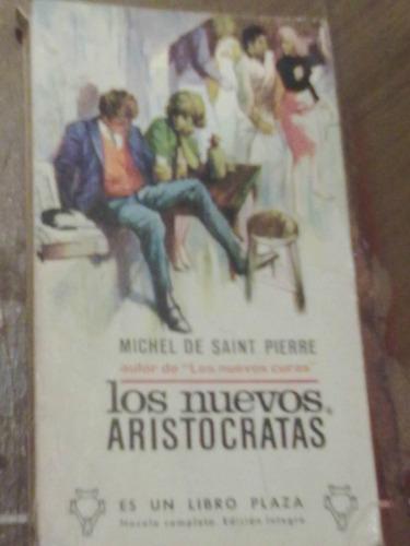los nuevos aristocratas - michel de  saint pierre