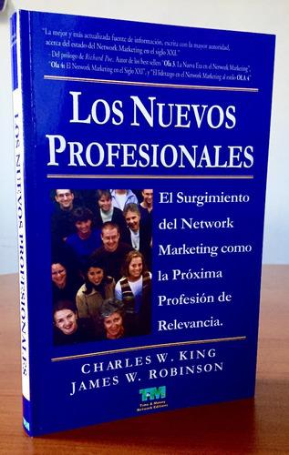 los nuevos profesionales por charles w. king y james w.