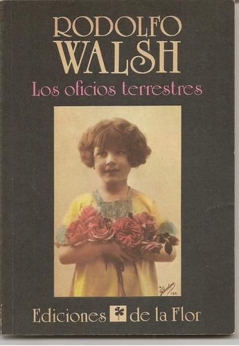 los oficios terrestres - rodolfo walsh