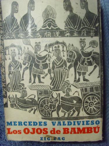 los ojos de bambú / mercedes valdivieso /  zig - zag / 1965