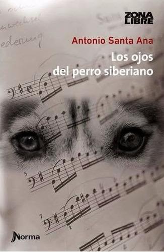 los ojos del perro siberiano - antonio santa ana -