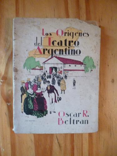 los orìgenes del teatro argentino, oscar r. beltràn