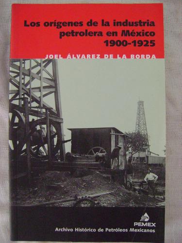 los orígenes de la industria petrolera en méxico 1900 - 1925