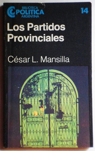 los partidos provinciales / césar l. mansilla