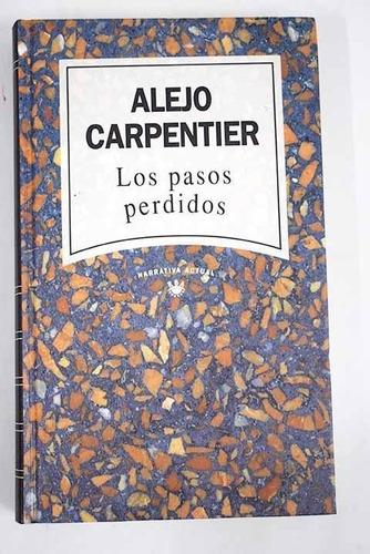 los pasos perdidos alejo carpentier rba narrativa actual