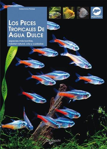 los peces tropicales de agua dulce editorial de vecchi